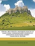 Opera Ad Codices Antiqvos Exacta et Emen Data, Commentario Critico et Exegetico Illvstrata Edidit Franciscus Ritter, Cornelius Tacitus and Franz Ritter, 1149509236
