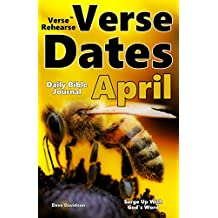 Verse Rehearse Verse Dates April: Surge Up With God's Word (Daily Bible Journal Book 4)