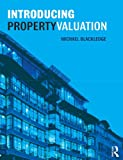Introduction to Property Valuation, Blackledge, Michaela, 0415434769