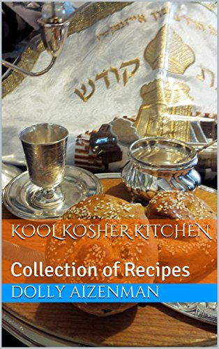 Kool Kosher Kitchen: Collection of Recipes by Dolly Aizenman