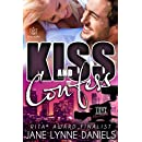 Kiss and Confess (Love Unscripted) (Volume 1)