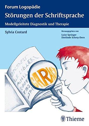 Störungen der Schriftsprache: Modellgeleitete Diagnostik und Therapie (Forum Logopädie)
