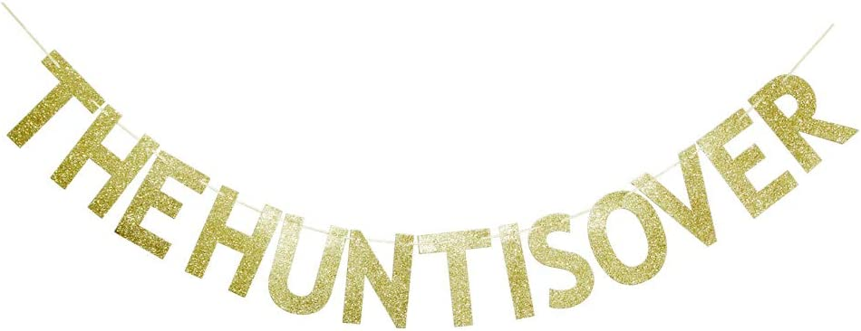 The Hunt is Over Banner, Gold Glitter Sign for Bridal Shower/Wedding/Engagement Party Decors Supplies