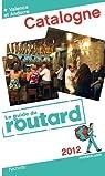 Guide du Routard Catalogne 2012 par Guide du Routard