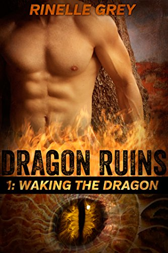 Waking the Dragon (Dragon Ruins Book 1) by [Grey, Rinelle]