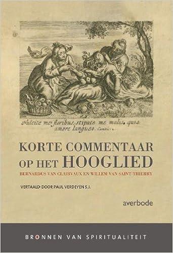 Korte Commentaar Op Het Hooglied Dialoog Tussen Bernard Van