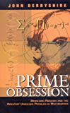 Prime Obsession: Bernhard Riemann and the Greatest Unsolved Problem in Mathematics (English Edition)