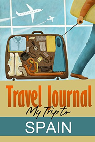 Travel Journal: My Trip to Spain