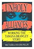 img - for Unholy Alliances: Working the Tawana Brawley Story by Mike Taibbi (1989-06-03) book / textbook / text book