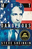 img - for Most Dangerous: Daniel Ellsberg and the Secret History of the Vietnam War (Bccb Blue Ribbon Nonfiction Book Award (Awards)) book / textbook / text book