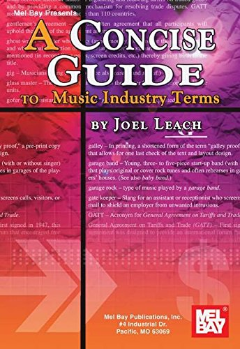 Mel Bay Concise Guide to Music Industry Terms