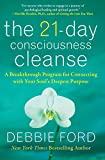 Cheap The 21-Day Consciousness Cleanse: A Breakthrough Program for Connecting with Your Soul's Deepest Purpose by Debbie Ford (3-Jan-2011) Hardcover