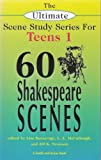 Sixty Shakespeare Scenes for Teens, William Shakespeare and Lisa Bansavage, 1575253593