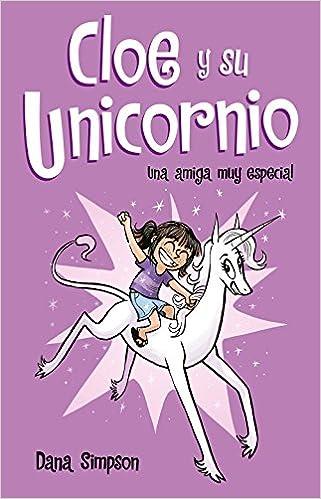 Una amiga muy especial (Cloe y su Unicornio 1) Tapa dura