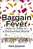 Bargain Fever, Mark Ellwood, 1591845807