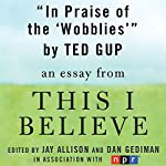 In Praise of the 'Wobblies': A 'This I Believe' Essay | Ted Gup