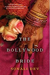 The Bollywood Bride by Sonali Dev (2015-09-29) Unknown Binding