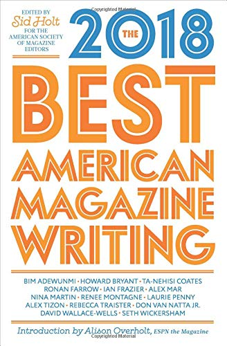 The Best American Magazine Writing 2018 (Best Essays 2018)