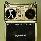 : Rock What You Got
