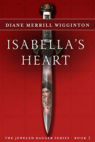 Isabella's Heart: Jeweled Dagger Series by Diane Merrill Wigginton ebook deal