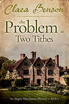 The Problem at Two Tithes (An Angela Marchmont Mystery Book 7) by [Benson, Clara]