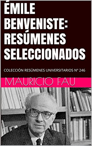 ÉMILE BENVENISTE: RESÚMENES SELECCIONADOS: COLECCIÓN RESÚMENES UNIVERSITARIOS Nº 246 (Spanish Edition)