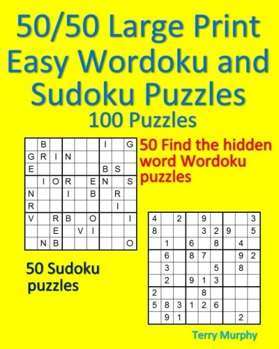 50/50 Large Print Easy Wordoku and Sudoku Puzzles: 50 Find the hidden word Wordoku puzzles and 50 Sudoku puzzles