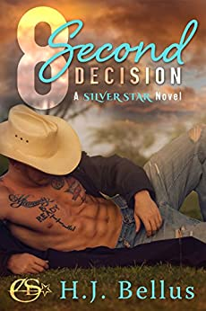 8 Second Decision (A Silver Star Ranch Novel) by [Bellus, HJ]