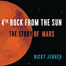 4th Rock from the Sun: The Story of Mars Audiobook by Nicky Jenner Narrated by Suzannah Hampton