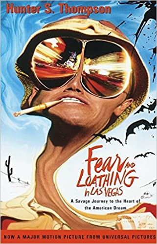 Fear and Loathing in Las Vegas: A Savage Journey to the Heart of ...