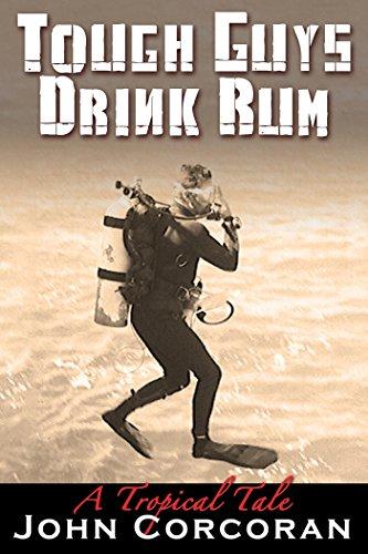 Tough Guys Drink Rum: A Tropical Tale (Jack Flynn Series Book -