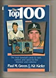 img - for The Top 100: The Best Baseball Cards to Own, Ranked and Rated for the Collector and Investor book / textbook / text book