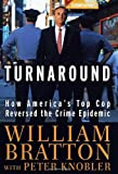 The Turnaround: How America's Top Cop Reversed the Crime Epidemic