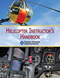 Helicopter Instructor's Handbook, Federal Aviation Administration, 1628737751