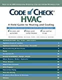 img - for Code Check: HVAC: A Field Guide to Heating and Cooling (Code Check HVAC: An Illustrated Guide to Heating and Cooling) book / textbook / text book