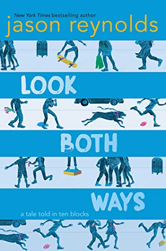 Look Both Ways: A Tale Told in Ten Blocks by [Reynolds, Jason]