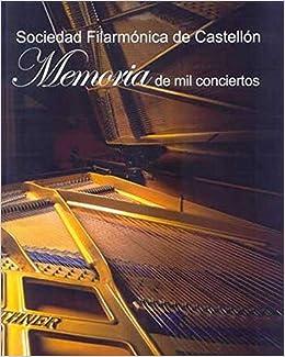 Sociedad Filarmónica de Castellón : memoria de mil ...