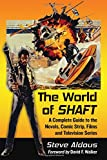 "Steve Aldous, ""The World of Shaft: A Complete Guide to the Novels, Comic Strip, Films and Television Series"" (McFarland, 2015)"