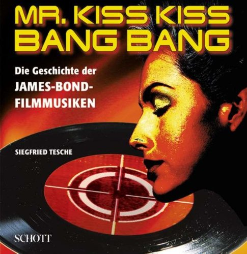 mr-kiss-kiss-bang-bang-die-geschichte-der-james-bond-filmmusiken