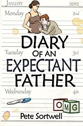 The Diary Of An Expectant Father (The Diary Of A ... Father) (Volume 1)