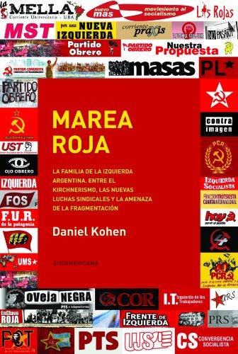 Marea roja: La familia de la izquierda argentina. Entre el Kirchnerismo, las nuevas