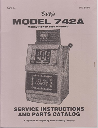 Bally's Model 742A Money Honey Slot Machine (Service Instructions and Parts Catalog) ()