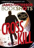 Image of Cross Kill: An Alex Cross Story (BookShots)