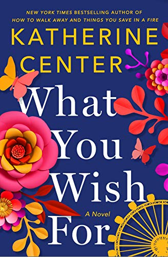 What You Wish For: A Novel by [Center, Katherine]
