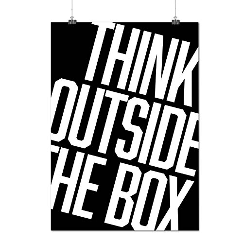 Think Outside Box Be Different Matte/Glossy Poster A3 (12x17 inches) | Wellcoda