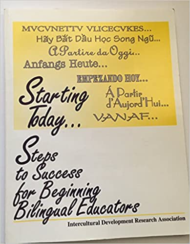 Starting Today: Steps to Success for Beginning Bilingual Educator[s]