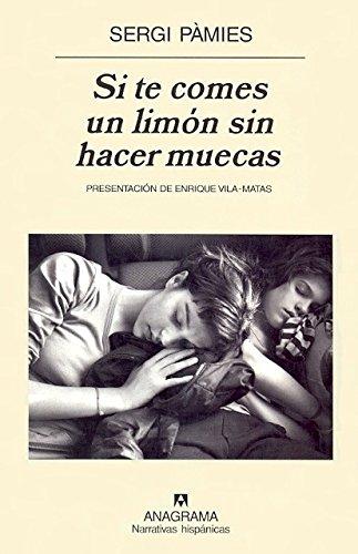 Si Te Comes Un Limon Sin Hacer Muecas - Enrique Vila Matas