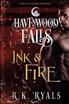 Ink & Fire: (A Havenwood Falls Novella) by [Ryals, R.K., Havenwood Falls Collective]