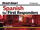 Street-Smart Spanish for First Responders, Zuniga, Andres, 1593701411