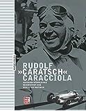 Rudolf «Caratsch» Caracciola: Aussergewöhnlicher Rennfahrer und eiskalter Taktiker